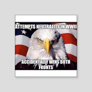 America Tried to Remain Neutral But ends u Sticker