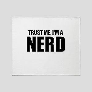 Trust Me, I'm A Nerd Throw Blanket