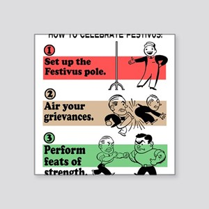 "FESTIVUS™ steps shirt Square Sticker 3"" x 3"""