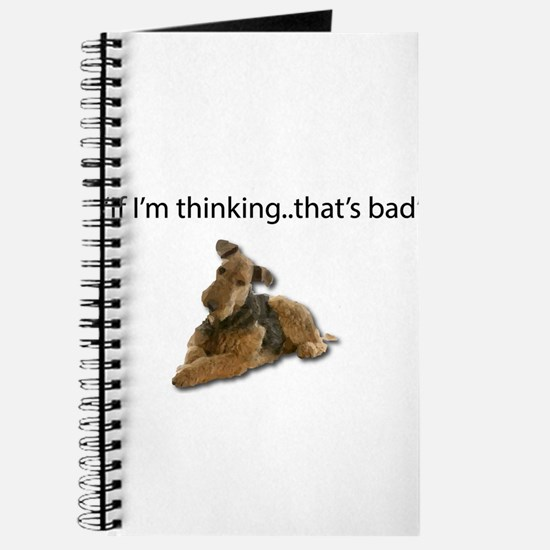 A thinking Airedale is a plotting, destruc Journal