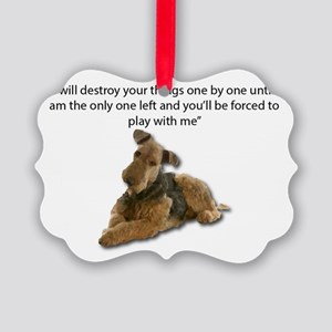 Airedale Pledging to Destroy all Picture Ornament