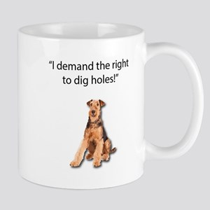 Airedale Demands the right to dig holes in th Mugs