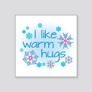I like warm hugs Sticker