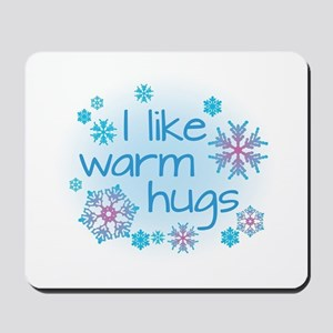 I like warm hugs Mousepad