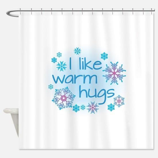 I like warm hugs Shower Curtain