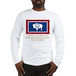 Wyoming Proud Citizen Long Sleeve T-Shirt
