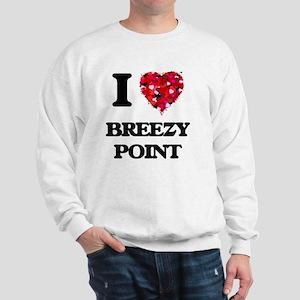 I love Breezy Point Maryland Sweatshirt