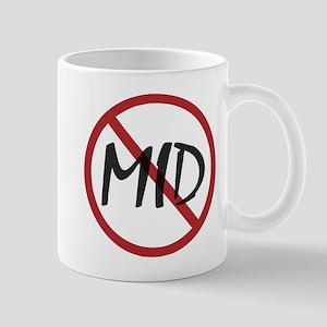 Say No To Mid Mugs