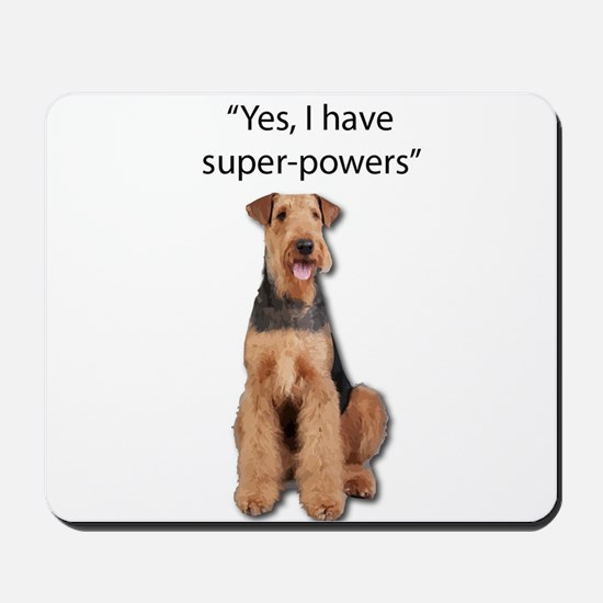 Airedale that believes they have super p Mousepad