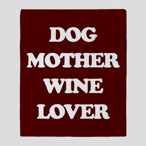 Dog Mother Wine Lover Throw Blanket