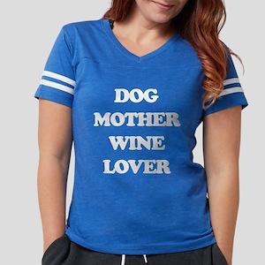Dog Mother Wine Lover Womens Football Shirt