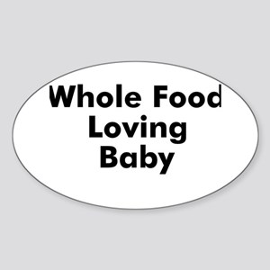 Whole Food Loving Baby Oval Sticker