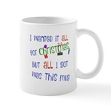 All I Want For Christmas Mugs