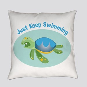 Just Keep Swimming Everyday Pillow