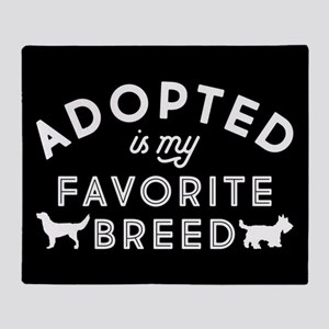 Adopted Is My Favorite Breed Throw Blanket
