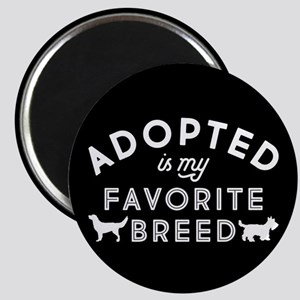 Adopted Is My Favorite Breed Magnet