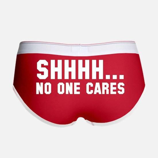 Shhhh... No One Cares Women's Boy Brief