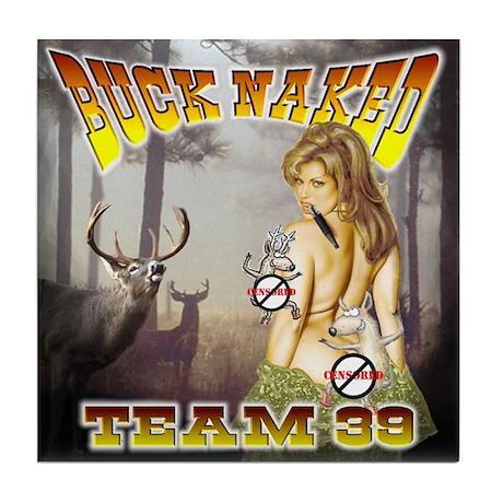 "'Team 39 ""Buck Naked "" Tile Coaster"