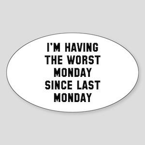 I'm Having The Worst Monday Sticker (Oval)