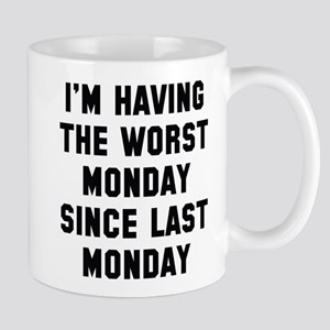 I'm Having The Worst Monday Mug