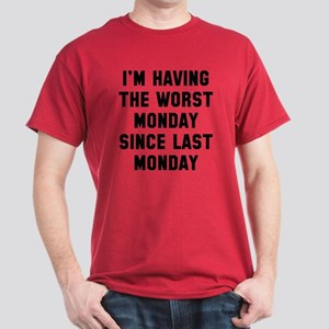 I'm Having The Worst Monday Dark T-Shirt