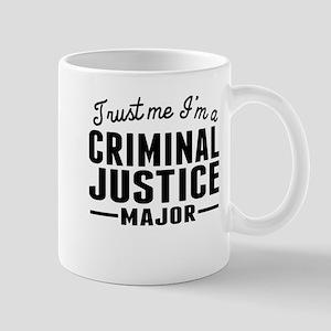 Trust Me Im A Criminal Justice Major Mugs