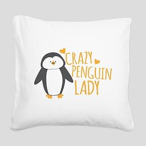 Crazy Penguin Lady Square Canvas Pillow