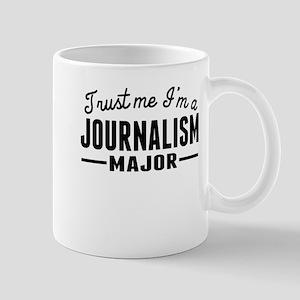 Trust Me Im A Journalism Major Mugs