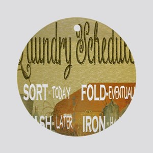 laundry schedule fun Round Ornament