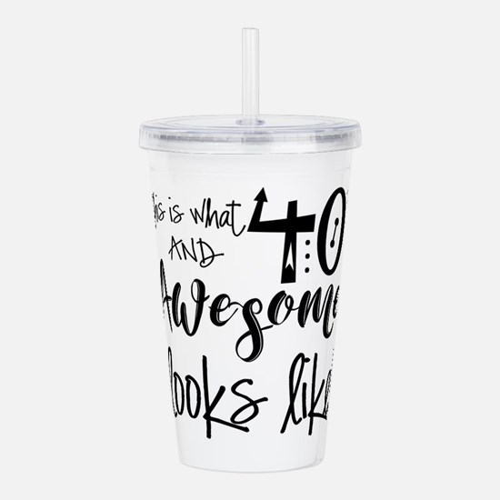 Awesome 40 Years Old Acrylic Double-wall Tumbler