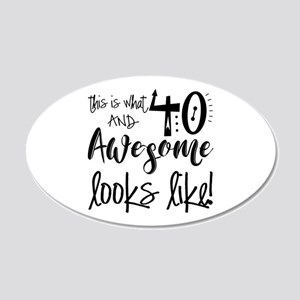 Awesome 40 Years Old 20x12 Oval Wall Decal