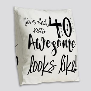 Awesome 40 Years Old Burlap Throw Pillow