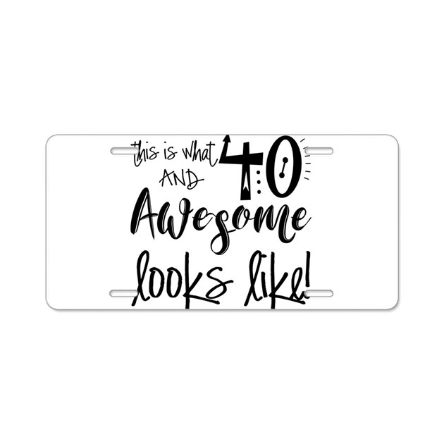 Awesom 40 Years Old Aluminum License Plate by