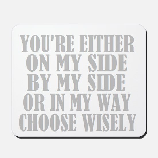 choose wisely Mousepad
