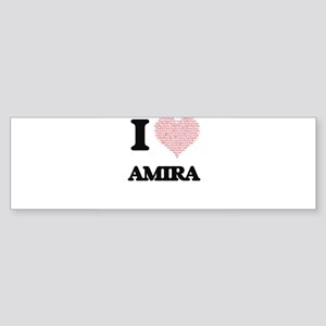 I love Amira (heart made from words Bumper Sticker