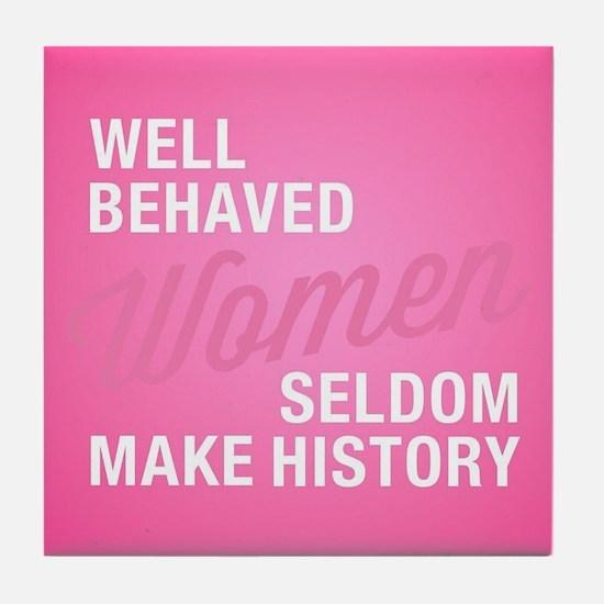 Well Behaved Women Tile Coaster