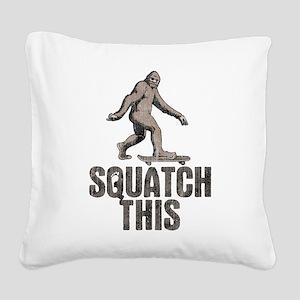 Squatch This Square Canvas Pillow