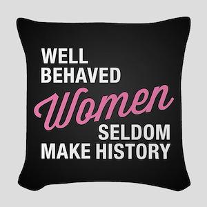 Well Behaved Women Woven Throw Pillow