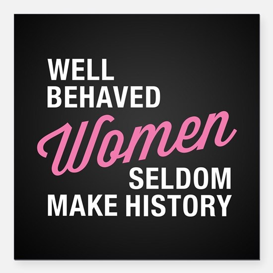 """Well Behaved Women Square Car Magnet 3"""" x 3"""""""
