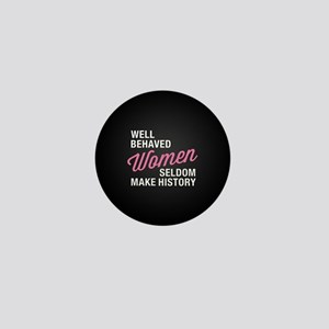 Well Behaved Women Mini Button