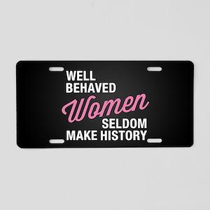 Well Behaved Women Aluminum License Plate