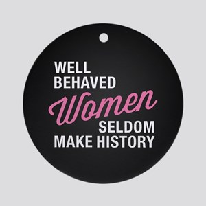 Well Behaved Women Round Ornament