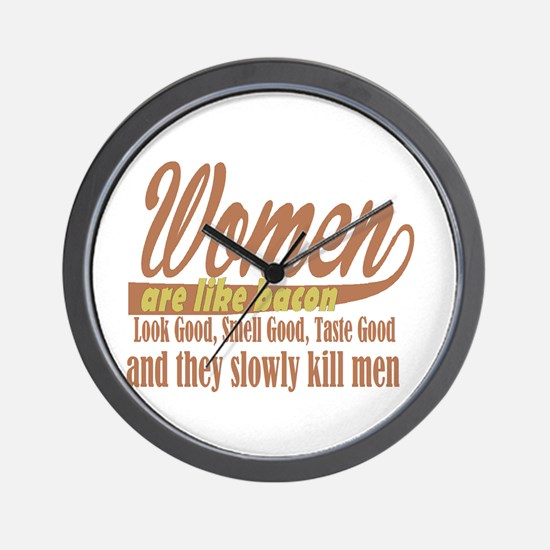 women are like bacon Wall Clock