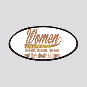 women are like bacon Patch