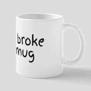 Sorry I broke your mug Mugs