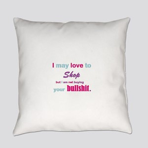 not buying your bs Everyday Pillow