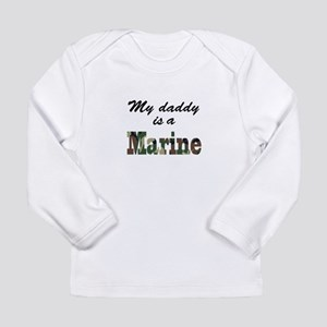 My daddy is a Marine. Long Sleeve T-Shirt
