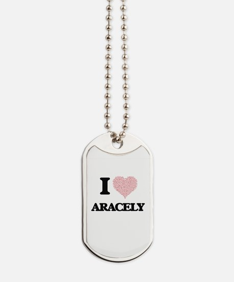 I love Aracely (heart made from words) de Dog Tags