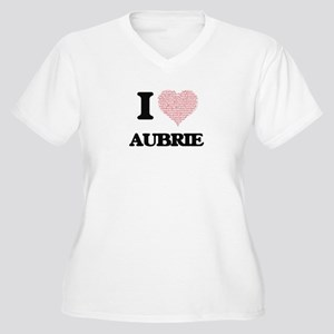 I love Aubrie (heart made from w Plus Size T-Shirt