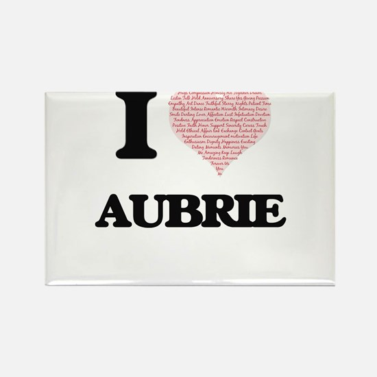 I love Aubrie (heart made from words) desi Magnets